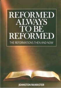 Reformed Always To Be Reformed